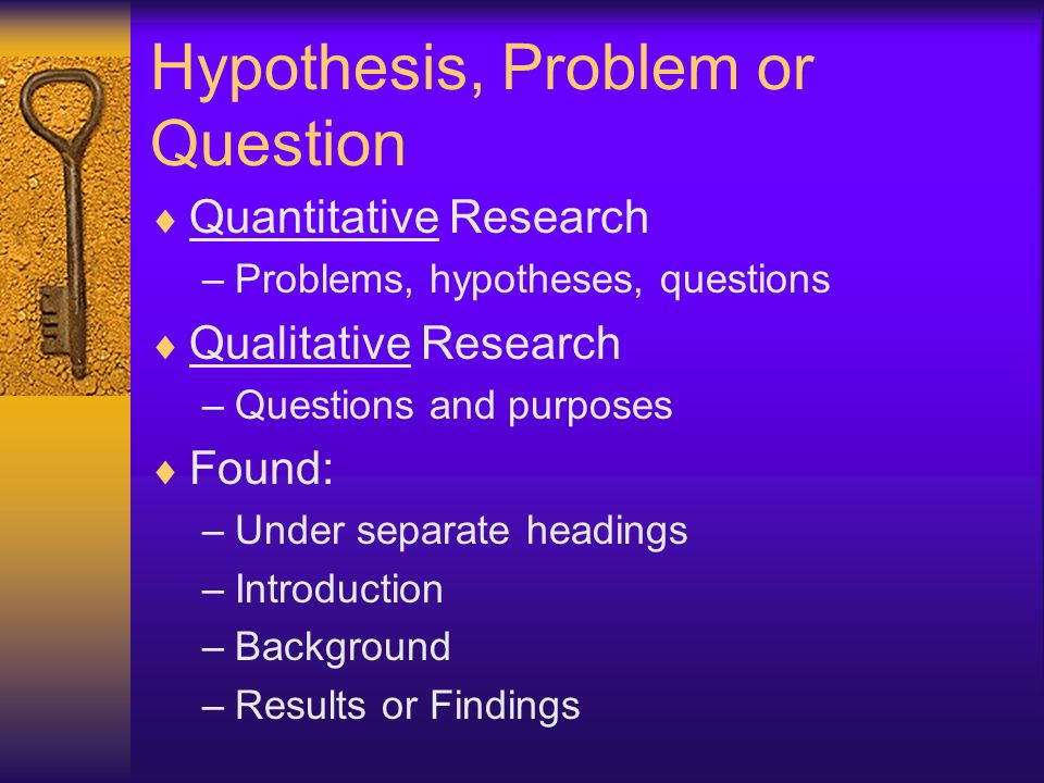 Hypothesis, Problem or Question
