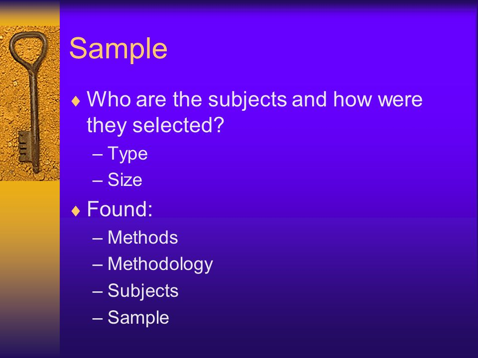 Sample Who are the subjects and how were they selected Found: Type