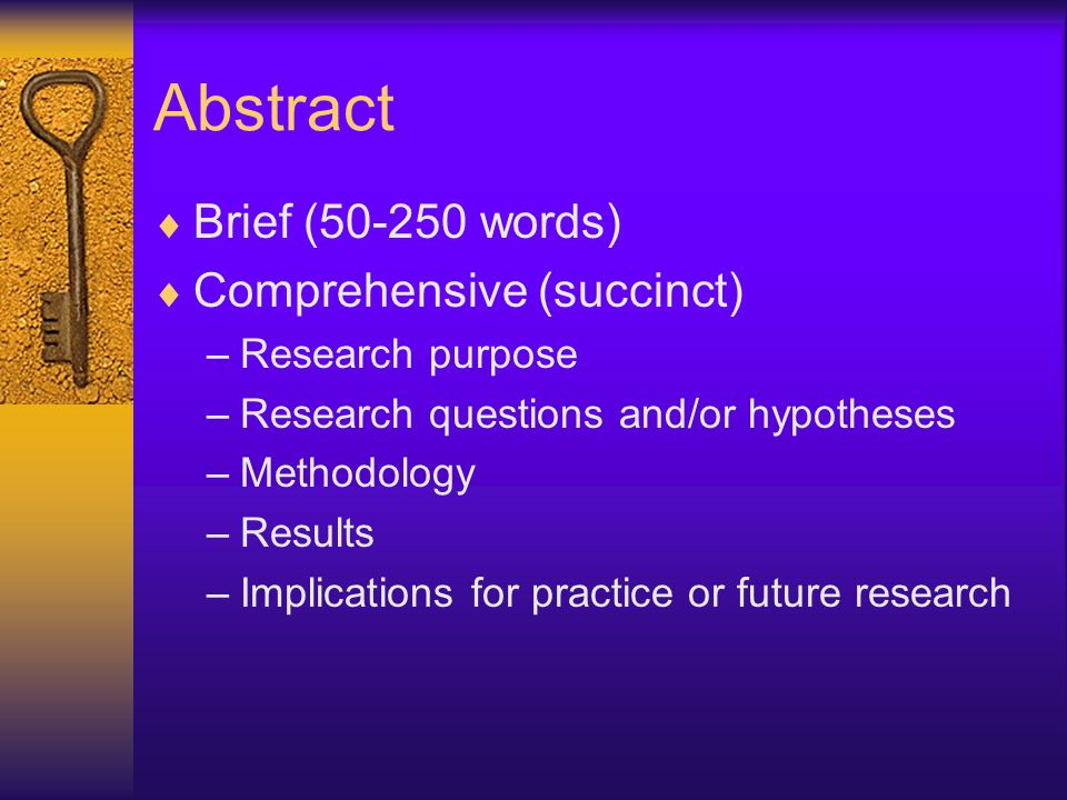 Abstract Brief ( words) Comprehensive (succinct)