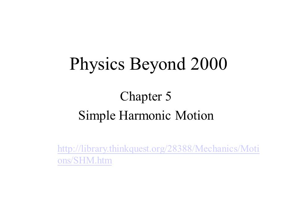Chapter 5 Simple Harmonic Motion