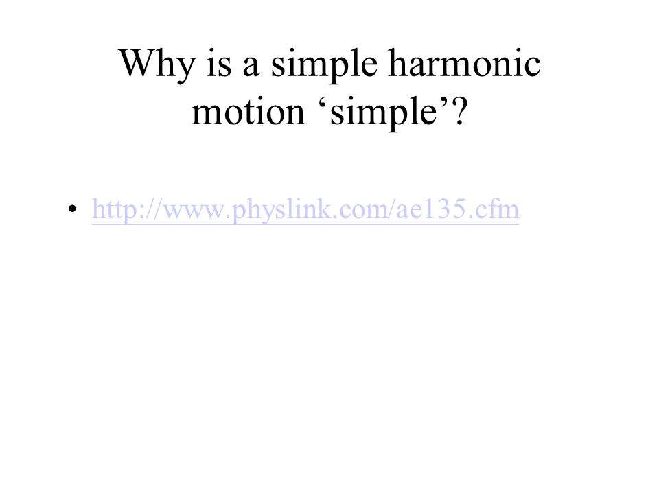 Why is a simple harmonic motion 'simple'