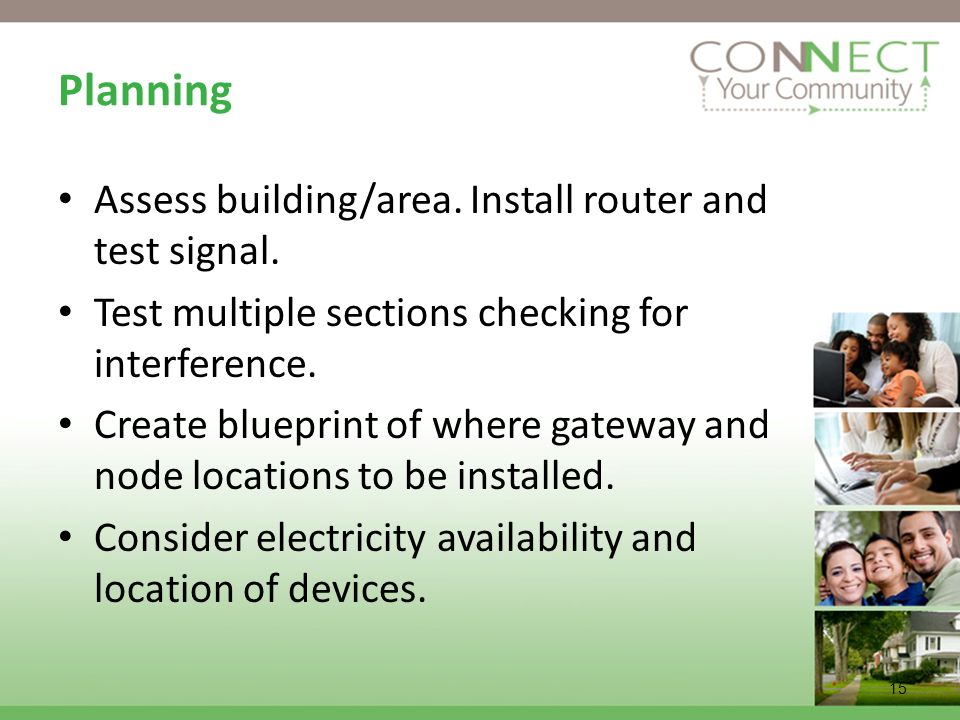 Planning Assess building/area. Install router and test signal.