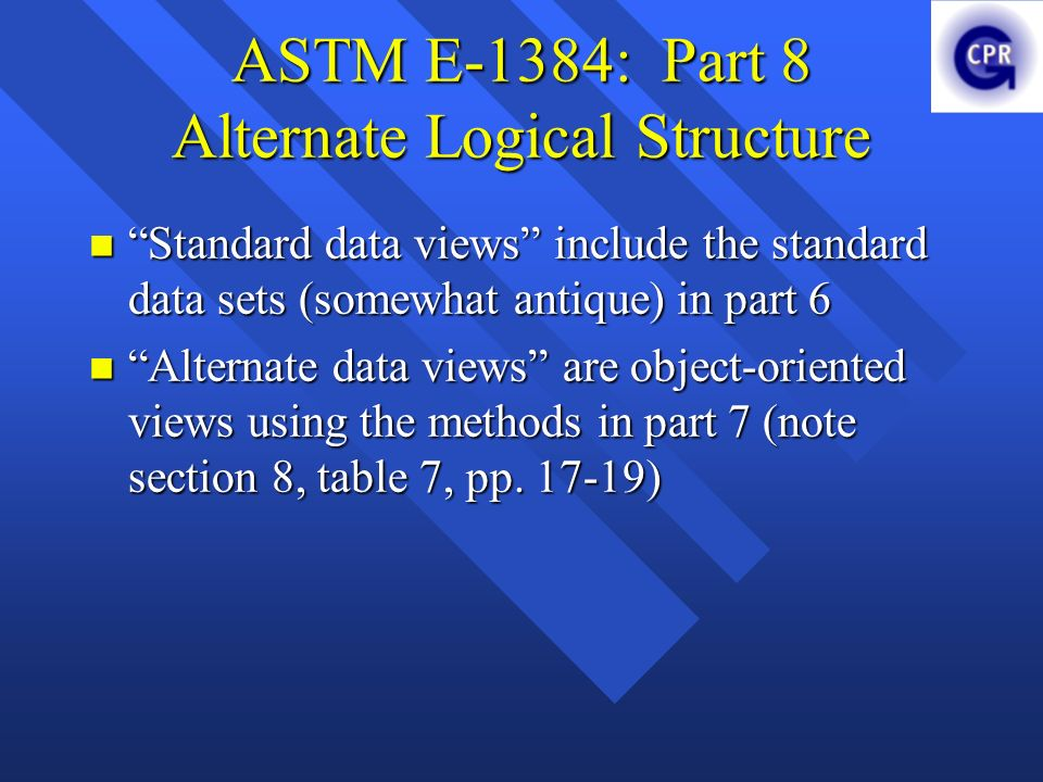 ASTM E-1384: Part 8 Alternate Logical Structure