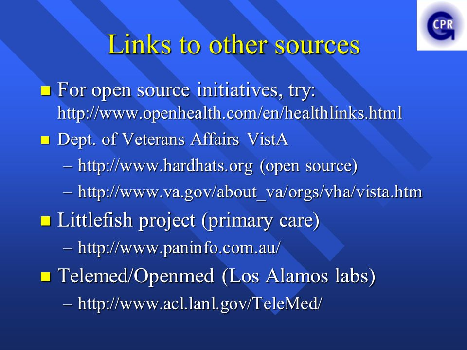 Links to other sources For open source initiatives, try: http://www.openhealth.com/en/healthlinks.html.