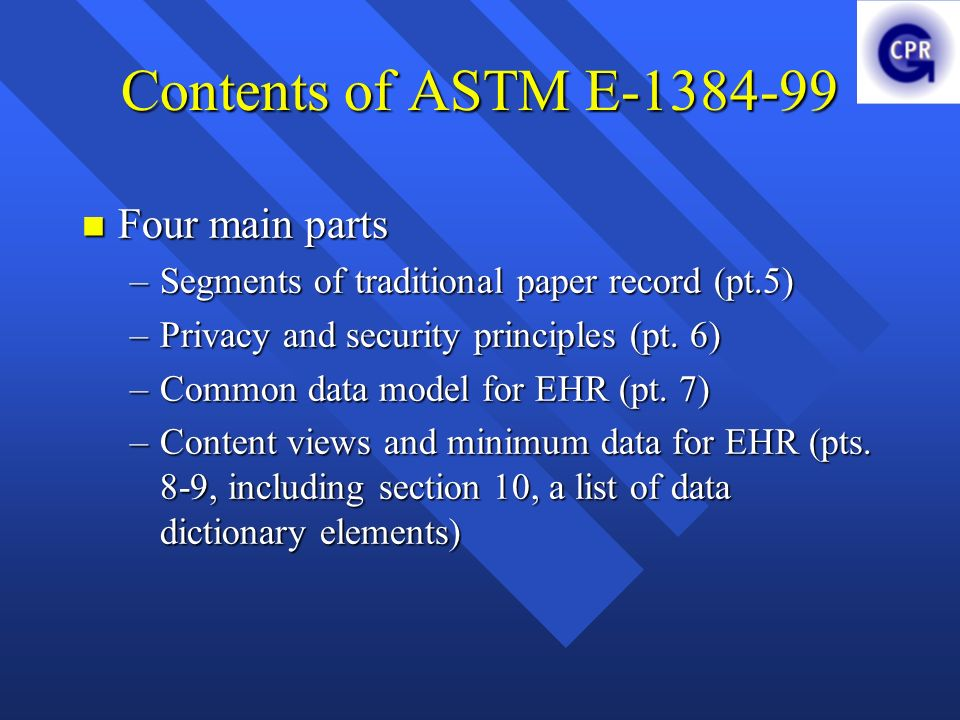 Contents of ASTM E-1384-99 Four main parts