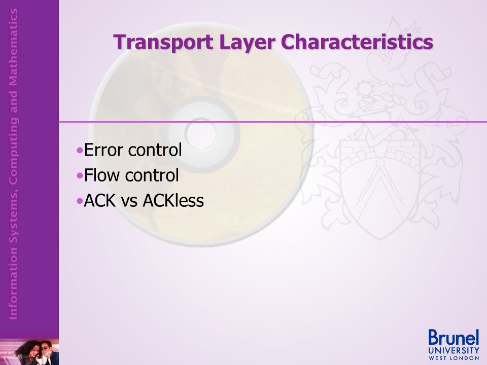 Error control Flow control ACK vs ACKless