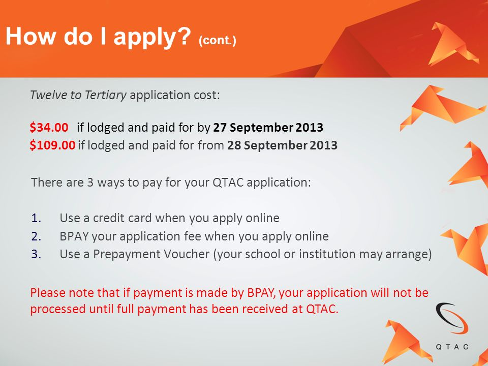 How do I apply (cont.) Twelve to Tertiary application cost: