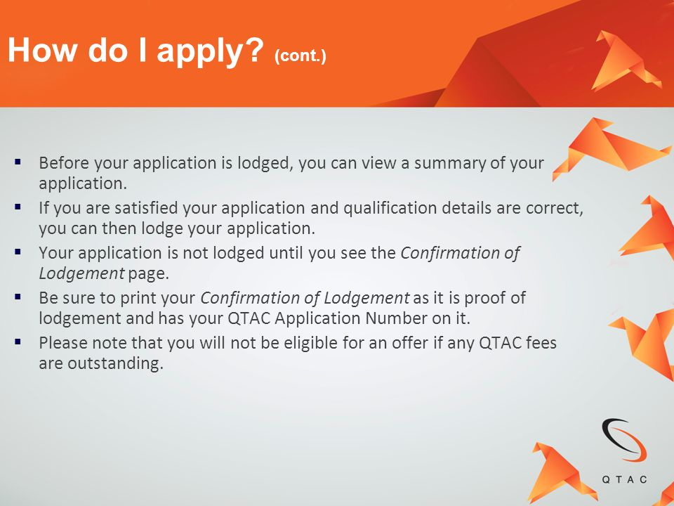 How do I apply (cont.) Before your application is lodged, you can view a summary of your application.