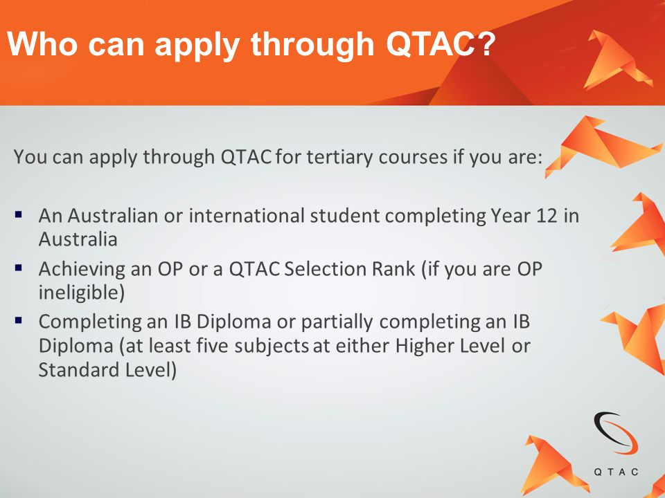 Who can apply through QTAC