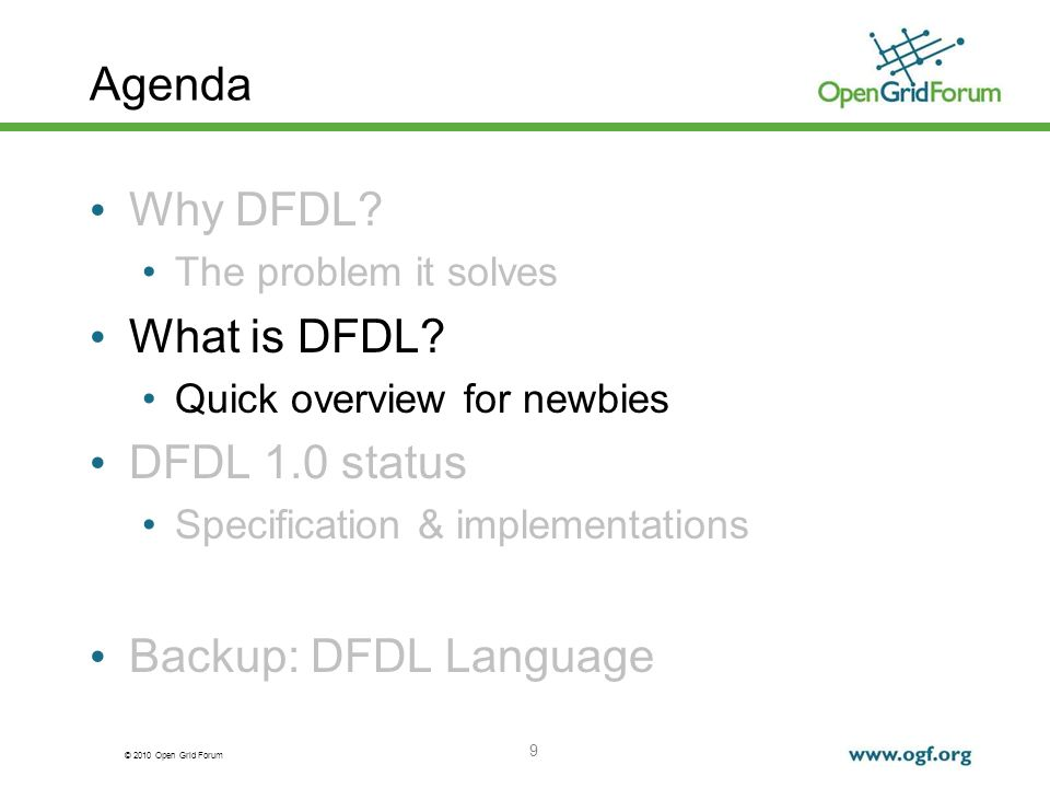 Agenda Why DFDL What is DFDL DFDL 1.0 status Backup: DFDL Language