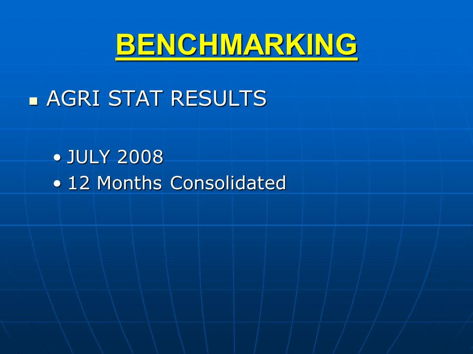 BENCHMARKING AGRI STAT RESULTS JULY Months Consolidated