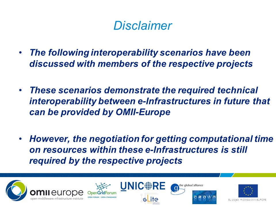 Disclaimer The following interoperability scenarios have been discussed with members of the respective projects.
