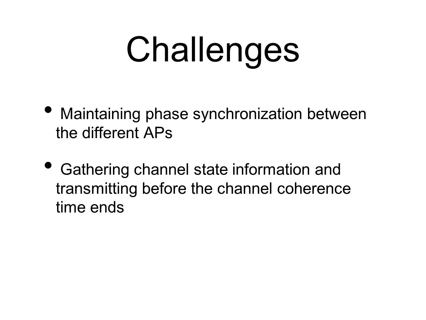 Challenges Maintaining phase synchronization between the different APs