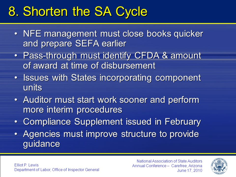 8. Shorten the SA Cycle NFE management must close books quicker and prepare SEFA earlier.