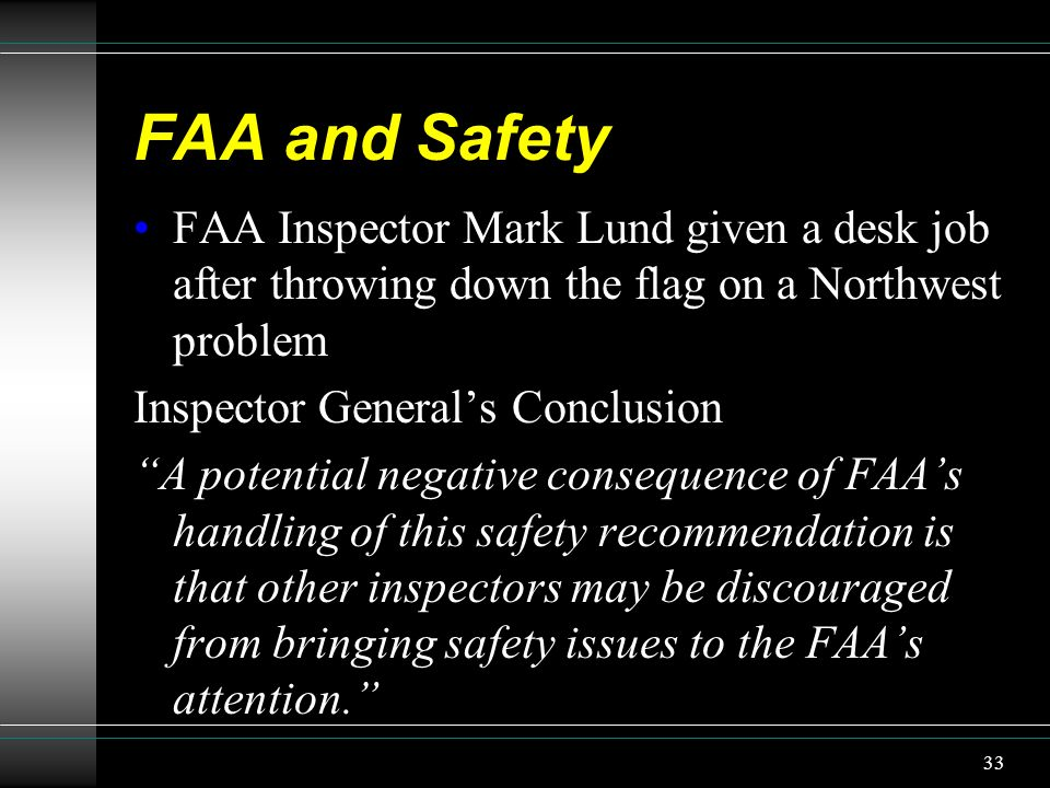 FAA and Safety FAA Inspector Mark Lund given a desk job after throwing down the flag on a Northwest problem.