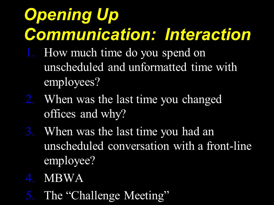 Opening Up Communication: Interaction