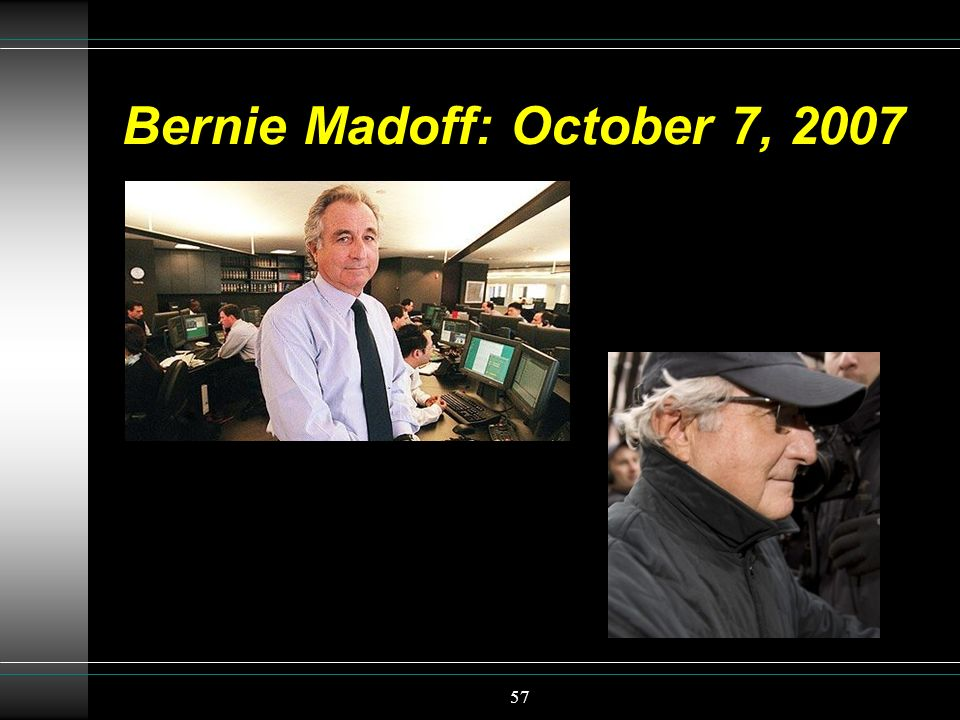 Bernie Madoff: October 7, 2007