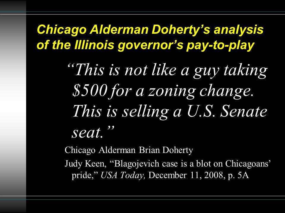 Chicago Alderman Doherty's analysis of the Illinois governor's pay-to-play