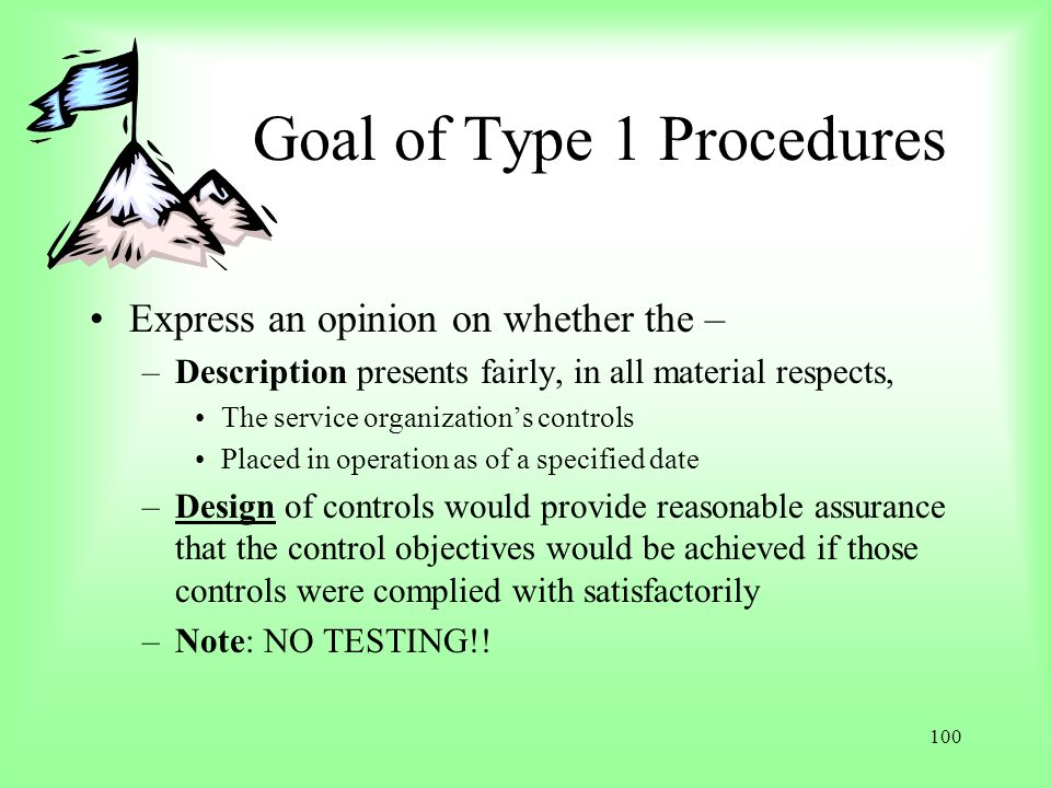 Goal of Type 1 Procedures