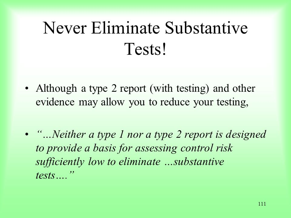 Never Eliminate Substantive Tests!