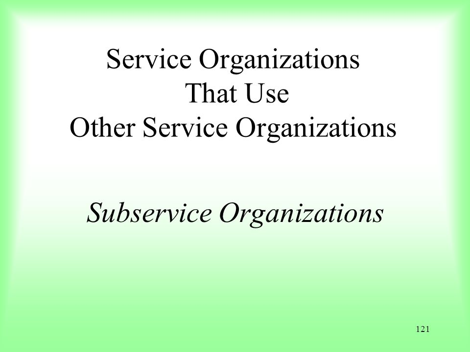 Service Organizations That Use Other Service Organizations