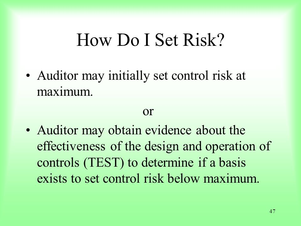 How Do I Set Risk Auditor may initially set control risk at maximum.