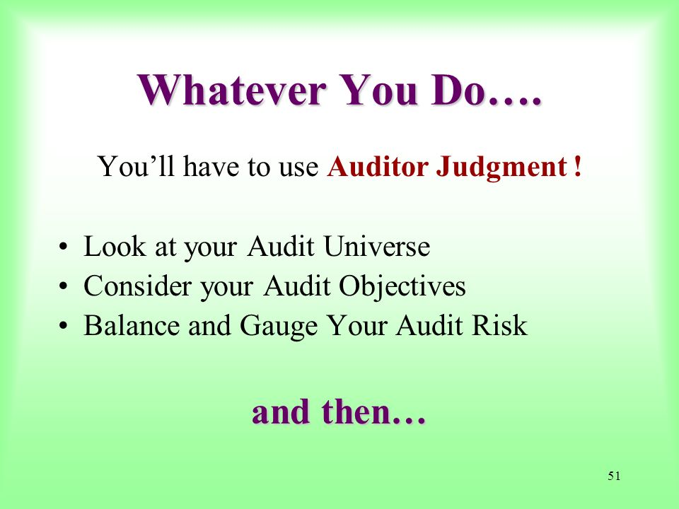 You'll have to use Auditor Judgment !