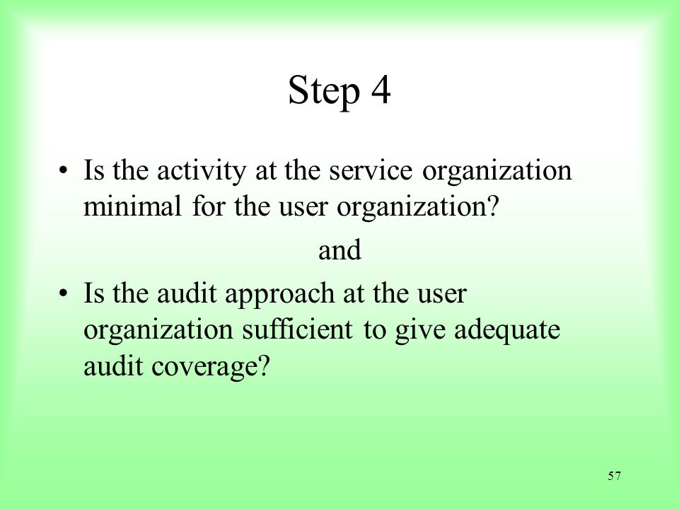 Step 4 Is the activity at the service organization minimal for the user organization and.