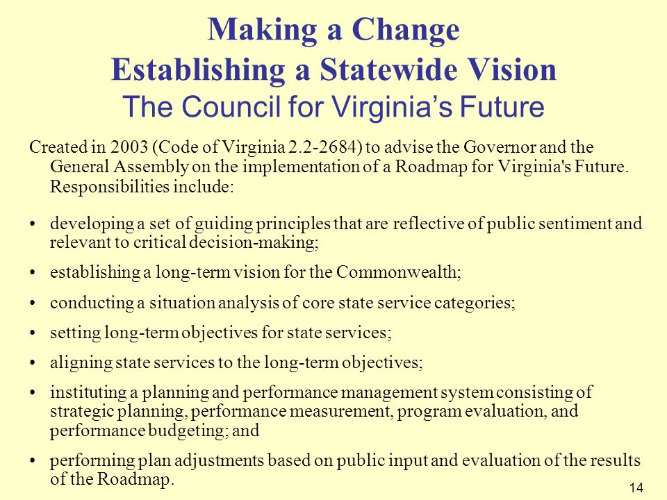 Making a Change Establishing a Statewide Vision The Council for Virginia's Future