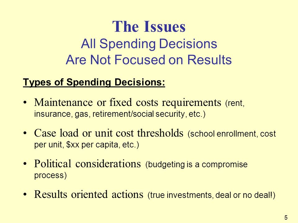 The Issues All Spending Decisions Are Not Focused on Results