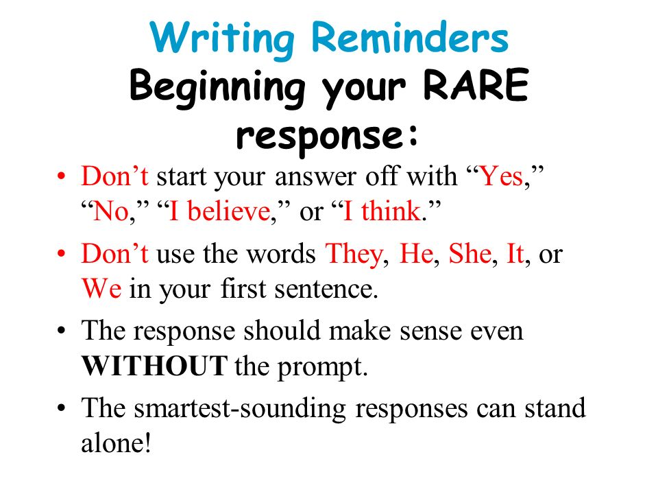 Writing Reminders Beginning your RARE response: