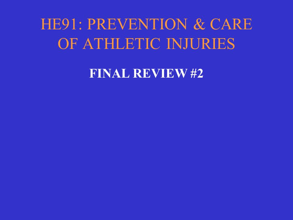 HE91: PREVENTION & CARE OF ATHLETIC INJURIES