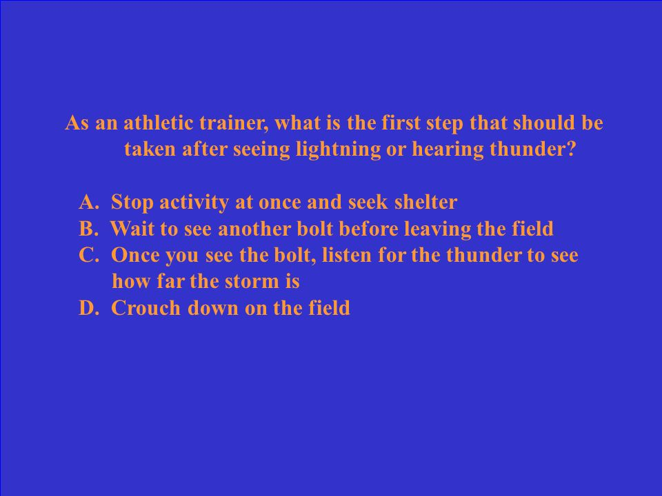 As an athletic trainer, what is the first step that should be taken after seeing lightning or hearing thunder