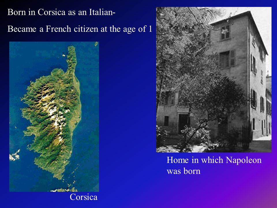 Born in Corsica as an Italian-