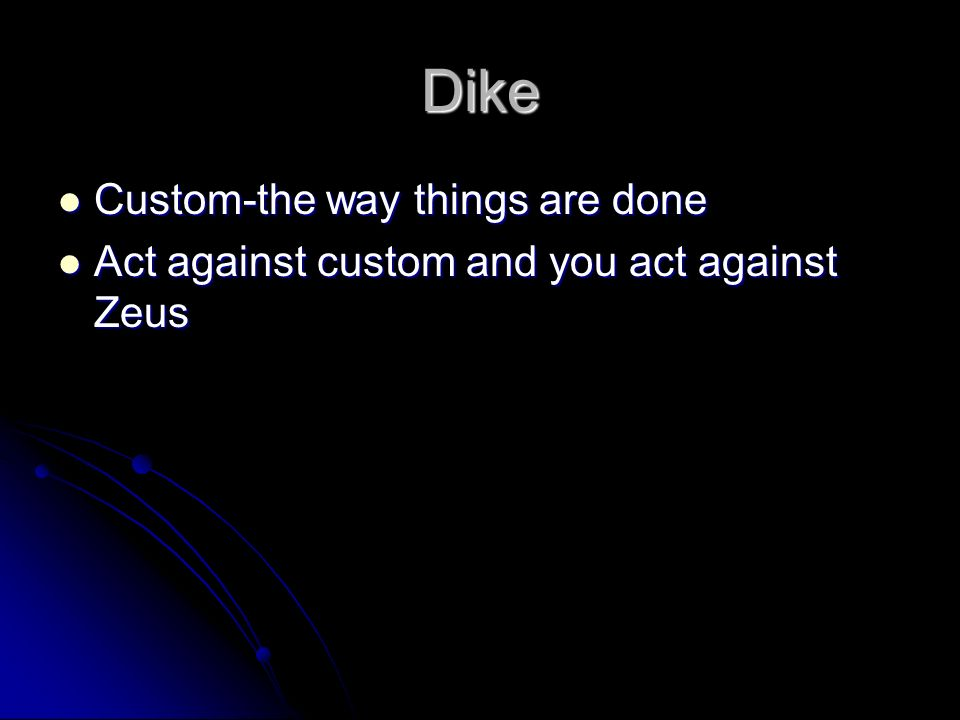 Dike Custom-the way things are done