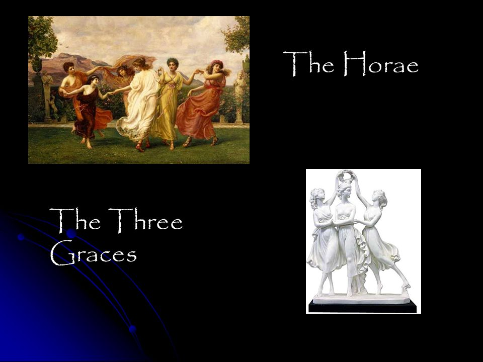 The Horae The Three Graces
