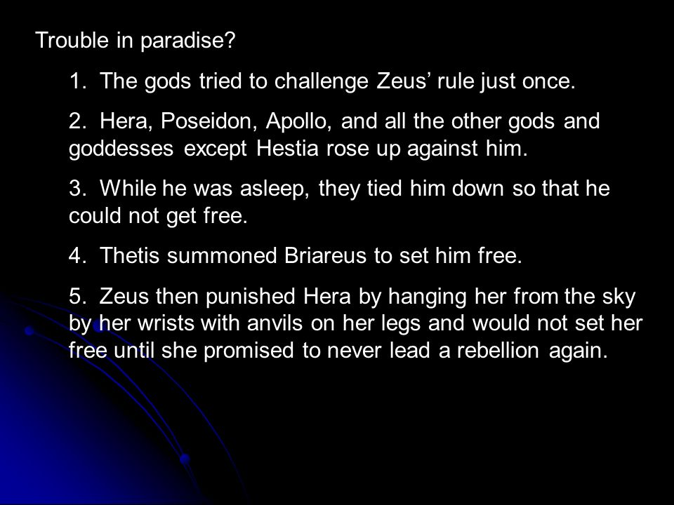 Trouble in paradise 1. The gods tried to challenge Zeus' rule just once.