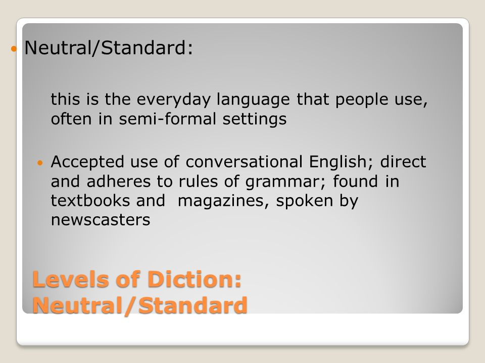 Levels of Diction: Neutral/Standard