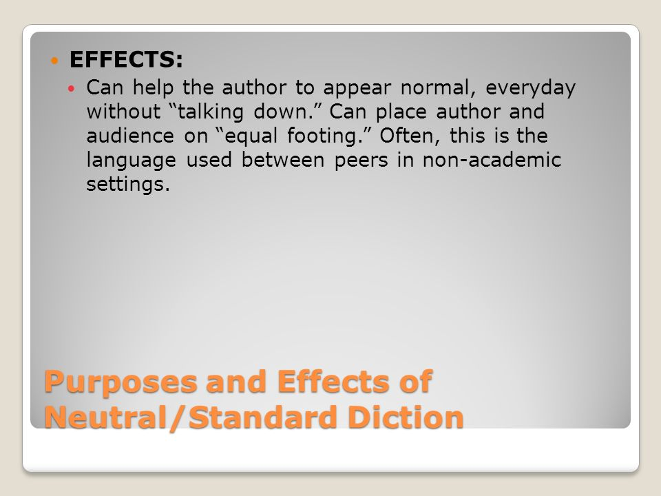 Purposes and Effects of Neutral/Standard Diction