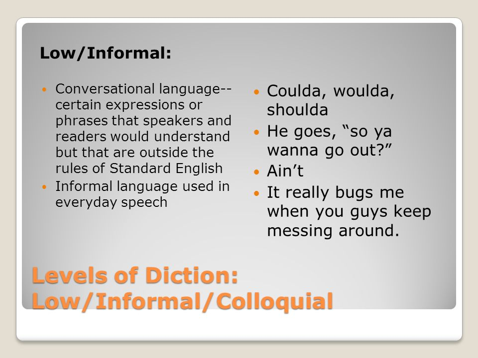 Levels of Diction: Low/Informal/Colloquial