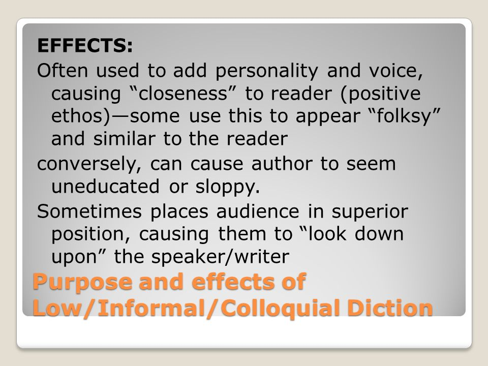 Purpose and effects of Low/Informal/Colloquial Diction