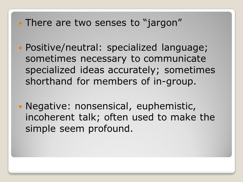 There are two senses to jargon