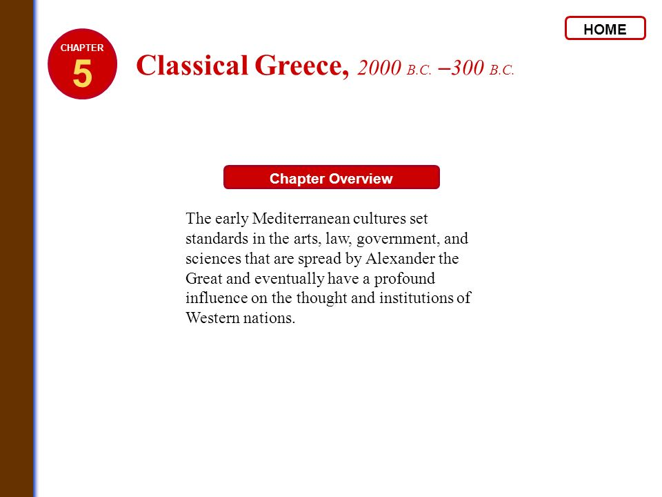 5 Classical Greece, 2000 B.C. –300 B.C.