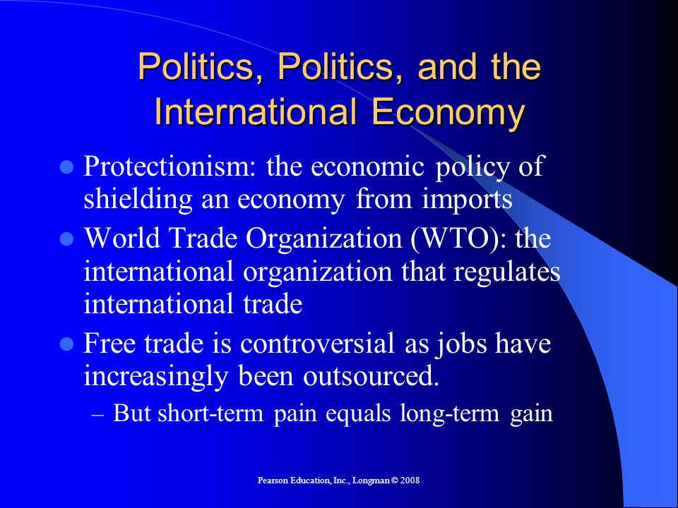Politics, Politics, and the International Economy