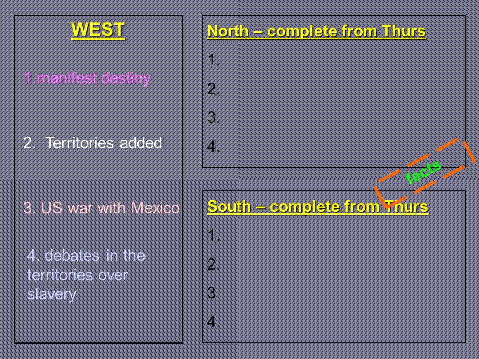 WEST North – complete from Thurs 1. 2. 3. 4. 1.manifest destiny