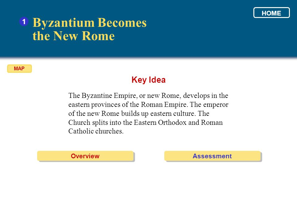 Byzantium Becomes the New Rome Key Idea 1