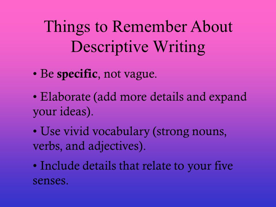 Things to Remember About Descriptive Writing