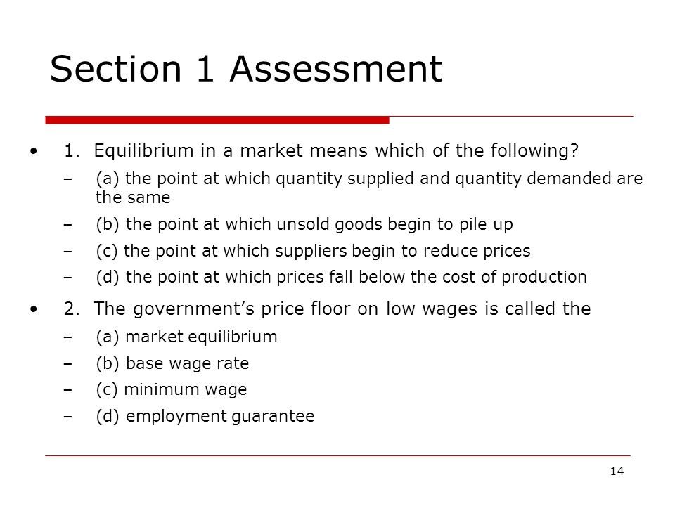 Section 1 Assessment 1. Equilibrium in a market means which of the following