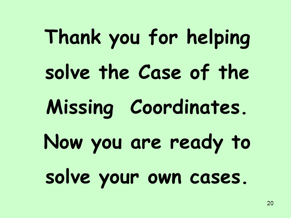 Thank you for helping solve the Case of the Missing Coordinates