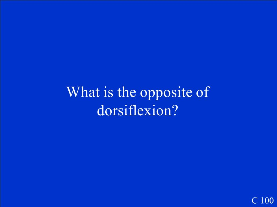What is the opposite of dorsiflexion